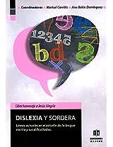 Dislexia y sordera / Dyslexia and Deafness: Lineas actuales en el estudio de la lengua escrita y sus dificultades / Current Lines of Study of Written Language and Its Difficulties