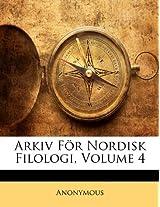 Arkiv Fr Nordisk Filologi, Volume 4