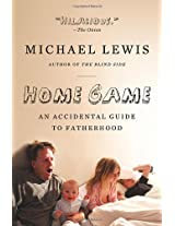 Home Game - An Accidental Guide to Fatherhood