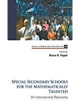 Special Secondary Schools for the Mathematically Talented: An International Panorama: 12 (Series on Mathematics Education)