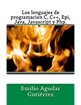 Los lenguajes de programacion c, c++, epi, java, javascript y php (Spanish Edition)