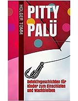 Pitty Palü: Detektivgeschichten für Kinder zum Einschlafen und Wachbleiben (German Edition)
