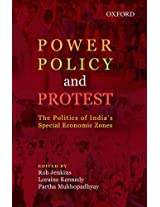 Power, Policy, and Protest: The Politics of India's Special Economic Zones