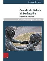 Es Reicht Ein Lacheln Als Dankeschon: Habitus in Der Altenpflege (Pflegewissenschaft Und Pflegebildung)