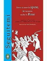 Dove ci sono le Spine, ci saranno anche le Rose (Seguitemi Vol. 2) (Italian Edition)