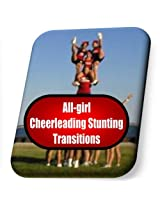 All-girl cheerleading stunting Transitions instruction booklet (CheerWiz Cheerleading instruction booklets Book 6)