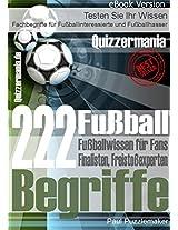 Fußballwissen für Fans, Finalisten, Freistoßexperten: 222 Fachbegriffe für Fußballinteressierte und Fußballhasser (German Edition)