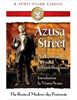 Azusa Street: Roots of Modern Day Pentecost