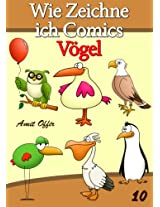 Zeichnen Bücher: Wie Zeichne ich Comics - Vögel (Zeichnen für Anfänger Bücher 10) (German Edition)