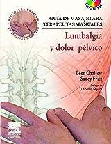 Guia de Masaje pra Terapeutas Manuales: Lumbalgia Y Dolor Pelvico (Biblioteca Chaitow de Terapias Manuales)