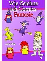 Zeichnen Bücher: Wie Zeichne ich Comics - Fantasie (Zeichnen für Anfänger Bücher 4) (German Edition)