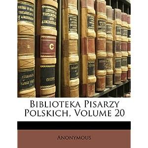 Biblioteka Pisarzy Polskich, Volume 20