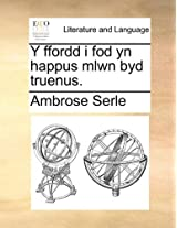 Y Ffordd I Fod Yn Happus Mlwn Byd Truenus.