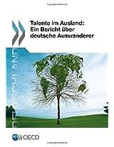 Talente Im Ausland: Ein Bericht Uber Deutsche Auswanderer