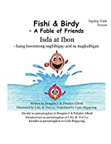 Fishi and Birdy - Tagalog Trade Version: A Fable of Friends