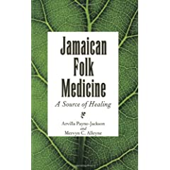 Jamaica Folk Medicine: A Source Of Healing