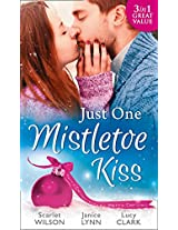 Just One Mistletoe Kiss...: After the Christmas Party... / Her Firefighter Under the Mistletoe / Her Mistletoe Wish