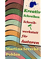 Kreativ Schreiben. Schreibwerkstatt für Autoren (German Edition)