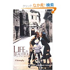 Life is Beautiful/La Vita E Bella: A Screenplay