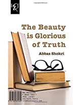 The Beauty is Glorious of Truth: Zibaee Shokooh-e Haghighat Ast