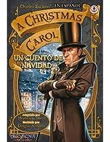Un Cuento de Navidad: A Christmas Carol. Adaptacion de la obra escritor Charles Dickens