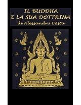 Il Buddha e la sua dottrina (Italian Edition)