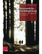 Ehrenamtliche Sterbebegleitung: Handbuch Mit Ubungsmodulen Fur Ausbildende