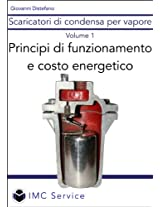 Scaricatori di condensa per vapore - Principi di funzionamento e costo energetico