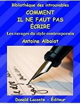 Comment il ne faut pas écrire: Les ravages du style contemporains (Bibliothèque des introuvables) (French Edition)