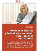 Femmes médecins généralistes en milieu rural: quelles difficultés?: Enquête semi-qualitative auprès des femmes omnipraticiennes en milieu rural en ... des difficultés socio-professionnelles