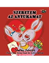 I Love My Mom: Hungarian Edition (Hungarian Bedtime Collection)