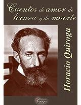 Cuentos de amor de locura y de muerte (Con notas) (Spanish Edition)