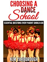 Choosing a Dance School:  8 Essential Questions Every Parent Should Ask