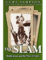 The Slam: Bobby Jones and the Price of Glory