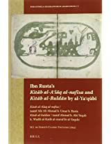 Ibn Rusta's Kitab al-A'laq al-nafisa and Kitab al-Buldan by al-Ya'qubi: Kitab al-Alaq al-nafisa / tasnif Abi Ali Ahmad b. Umar b. Rusta / Kitab ... (Bibliotheca Geographorum Arabicorum)