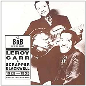 Leroy Carr & Scrapper Blackwell: 1929 - 1935