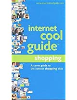 Internet Cool Guide: Online Shopping - A Savvy Guide to the Hottest Shopping Sites