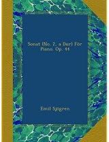 Sonat (No. 2, a Dur) För Piano. Op. 44