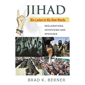Jihad: Declarations, Interviews and Speeches Pt. 1: Bin Laden in His Own Words
