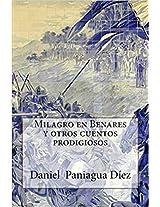 Milagro en Benarés y otros cuentos prodigiosos (Spanish Edition)