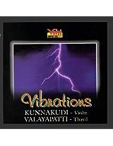 Vibrations (Kunnakudi Vaidyanathan & Valayapatti)