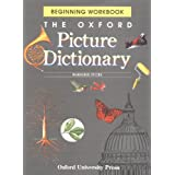 The Oxford Picture Dictionary: Beginning Workbook (The Oxford Picture Dictionary Program)Marjorie Fuchs�ɂ��