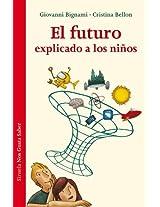 El futuro explicado a los niños (Las Tres Edades / Nos Gusta Saber)
