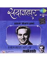 Sadabahar - Mukesh (Pyar Bhare Geet)