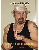 ...aber ich bin ja tolerant (German Edition)