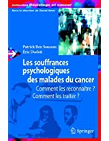 Les souffrances psychologiques des malades du cancer: Comment les reconnaître, comment les traiter? (Dépistage et cancer)