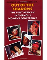Out of the Shadows 1999: The First African Indigenous Woman's Conference