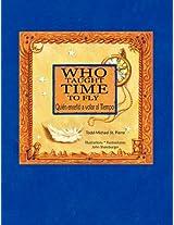 Who Taught Time to Fly * Quien Enseno a Volar Al Tiempo