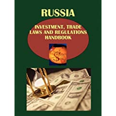 Russia Investment and Trade Laws and Regulations Handbook (World Law Business Library)