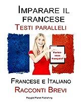Imparare il francese - Testo parallelo - Racconti Brevi (Francese | Italiano) Bilingue (Italian Edition)
